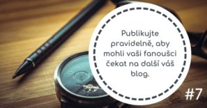Publikujte pravidelně, aby mohli vaši fanoušci čekat na další váš blog.