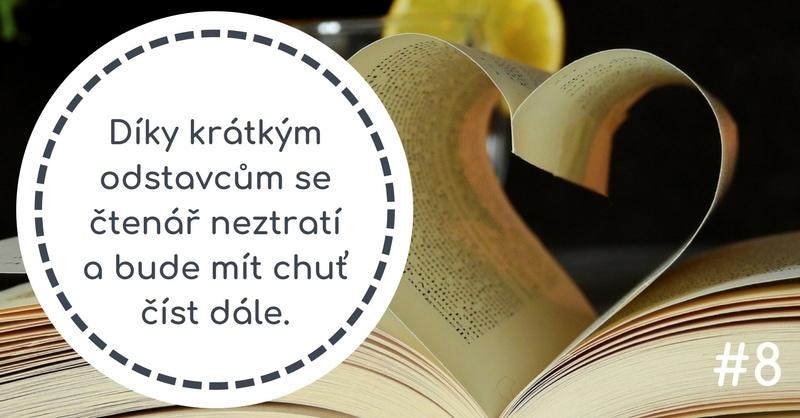 Díky krátkým odstavcům se čtenář neztratí a bude mít chuť číst dále.