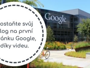 Dostaňte svůj blog na první stránku Google, díky videu.