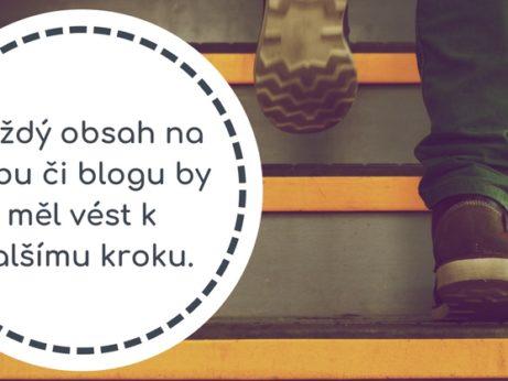Každý obsah na webu či blogu by měl vést k dalšímu kroku.
