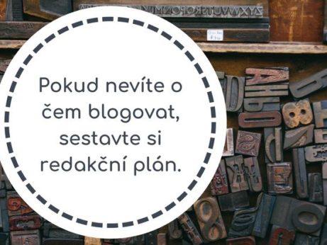Pokud nevíte o čem blogovat, sestavte si redakční plán.