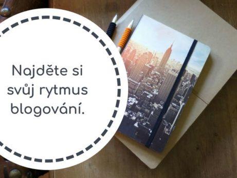 Najděte si svůj rytmus blogování.