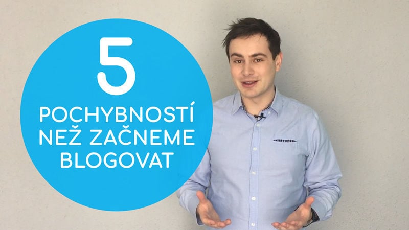 Nejčastější pochybnosti při blogování - Daniel Križák
