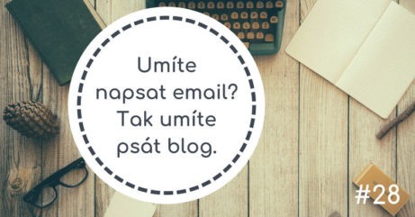 Umíte napsat email? Tak umíte psát blog.
