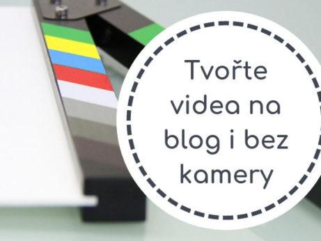 Tvořte videa na blog i bez kamery