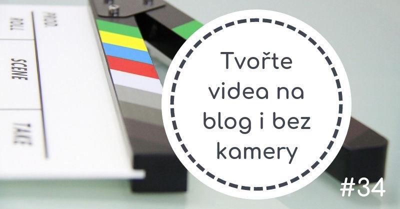 Tvořte videa nablog ibez kamery